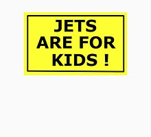 Jets are for kids Unisex T-Shirt