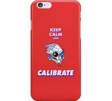 Keep Calm And Calibrate iPhone Case/Skin