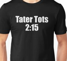 Tater Tots 2:15 says TV ratings are tanking Unisex T-Shirt