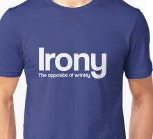 Irony. The Opposite of Wrinkly Unisex T-Shirt