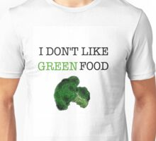 I Don't Like Green Food Unisex T-Shirt
