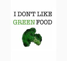 I Don't Like Green Food T-Shirt
