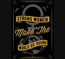 Strong Women Make The World Go 'Round Womens Fitted T-Shirt