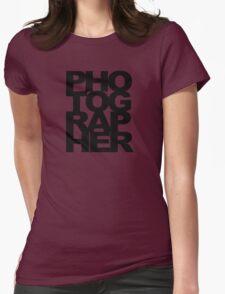 Photographer Camera Photography Modern Text Photos Scrapbook Geek Womens Fitted T-Shirt