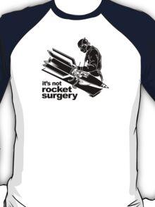 Rocket Surgery humor Funny Geek Geeks T-Shirt