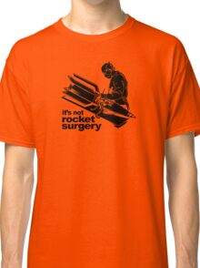 Rocket Surgery humor Funny Geek Geeks Classic T-Shirt