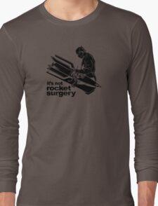 Rocket Surgery humor Funny Geek Geeks Long Sleeve T-Shirt
