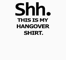SHH MY HANGOVER funny beer college drunk Unisex T-Shirt