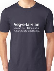 Vegetarian. Prehistoric for shit at hunting Unisex T-Shirt