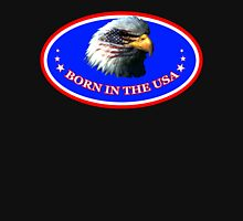 BORN IN THE U.S.A. PATRIOTIC USA BALD EAGLE AMERICAN Unisex T-Shirt
