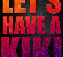 I Wanna Have a Kiki by TorontoSol