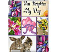 you brighten my day iPad Case/Skin