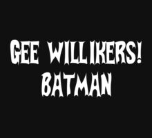 Gee Willikers! Batman by timnock