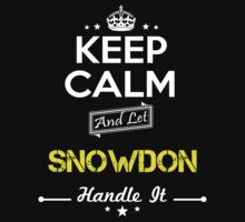 SNOWDON KEEP CLAM AND LET  HANDLE IT - T Shirt, Hoodie, Hoodies, Year, Birthday by oaoatm