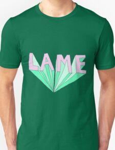 LAME Tumblr Style Unisex T-Shirt