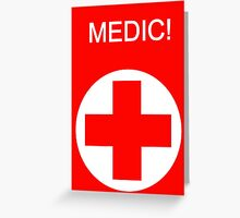 Medic! Greeting Card