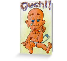 Ouch Greeting Card