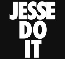 JESSE DO IT by maxinesbasement