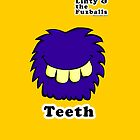 Linty & the Fuzzballs (Teeth) by SCoffin