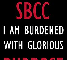 Burdened with Glorious Purpose College T by idancer17