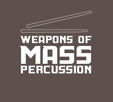 Weapons of Mass Percussion Unisex T-Shirt