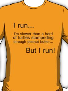 I run...I'm slower than a herd of turtles T-Shirt