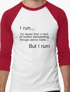 I run...I'm slower than a herd of turtles Men's Baseball ¾ T-Shirt