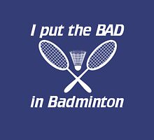 I put the bad in badminton Womens Fitted T-Shirt
