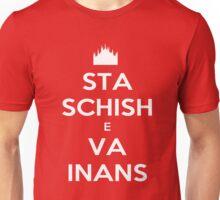 Sta Schish e Va Inans Unisex T-Shirt