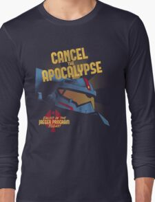 Cancel the Apocalypse Long Sleeve T-Shirt