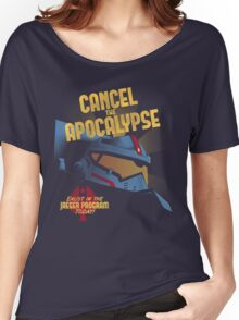Cancel the Apocalypse Women's Relaxed Fit T-Shirt