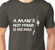 A man's best friend is his pole (fishing) Unisex T-Shirt