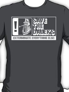 Save the Daleks!  T-Shirt