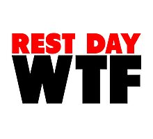 Rest Day WTF Photographic Print