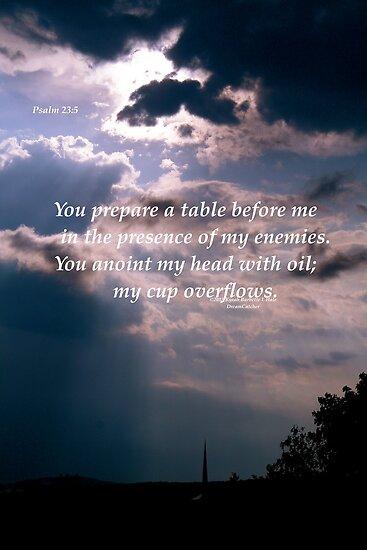 Psalms 23:5 by DreamCatcher/ Kyrah Barbette L Hale