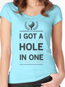 Hole in One or Beer on Every Hold and 5 in one Pond Women's Fitted Scoop T-Shirt