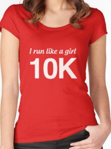 I run like a girl. 10K Women's Fitted Scoop T-Shirt