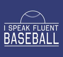 I speak fluent baseball by sportsfan