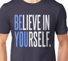 Believe In Yourself - Be You Unisex T-Shirt