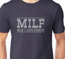 MILF. Man I love to fish Unisex T-Shirt