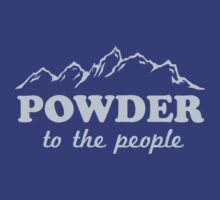 Powder to the People by sportsfan