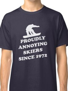 Proudly annoying skiiers since 1972 Classic T-Shirt