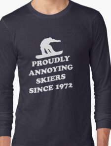 Proudly annoying skiiers since 1972 Long Sleeve T-Shirt