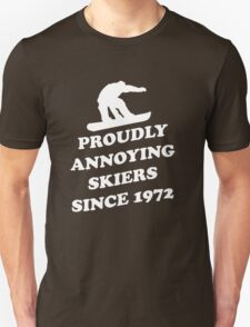 Proudly annoying skiiers since 1972 Unisex T-Shirt