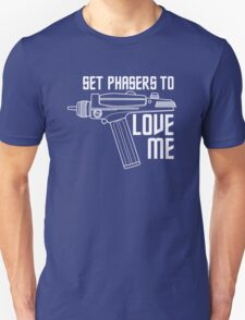 Set Phasers to Love Me (White Variant) Unisex T-Shirt