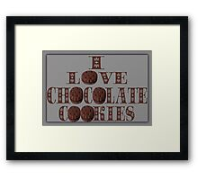 ☸•°I LOVE CHOCOLATE COOKIES•☸ Framed Print