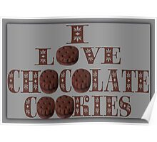 ☸•°I LOVE CHOCOLATE COOKIES•☸ Poster