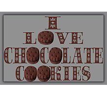 ☸•°I LOVE CHOCOLATE COOKIES•☸ Photographic Print