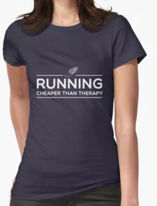 Running. Cheaper than therapy Womens Fitted T-Shirt