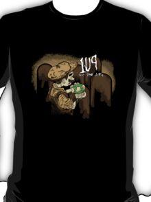Got the Life... T-Shirt